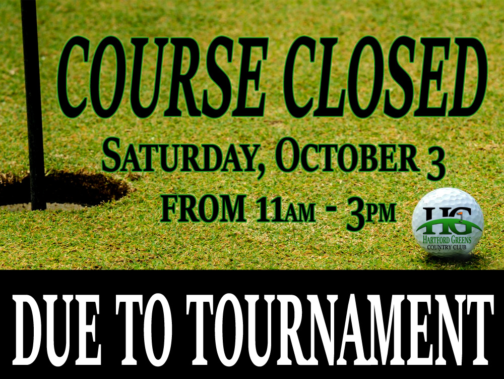 Hartford Green's Country Club course will be closed on October 3, 2020 from 11am - 3pm for a tournament