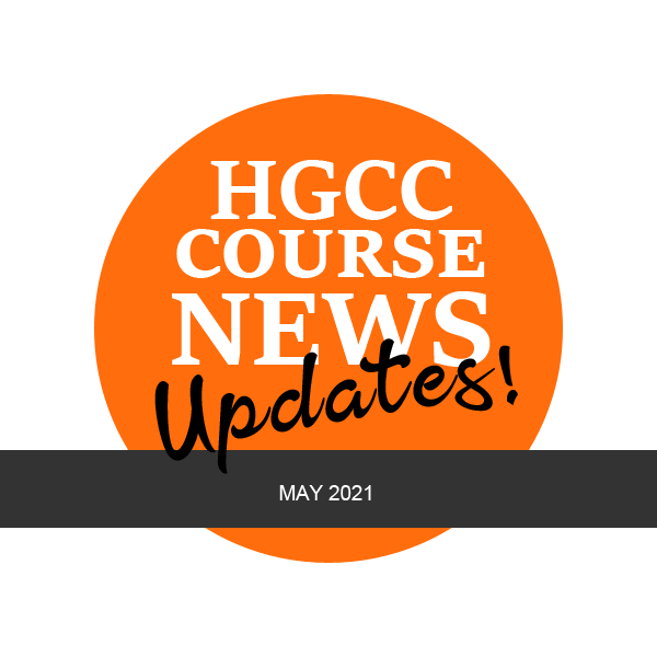 HGCC Course News Updates May 2021