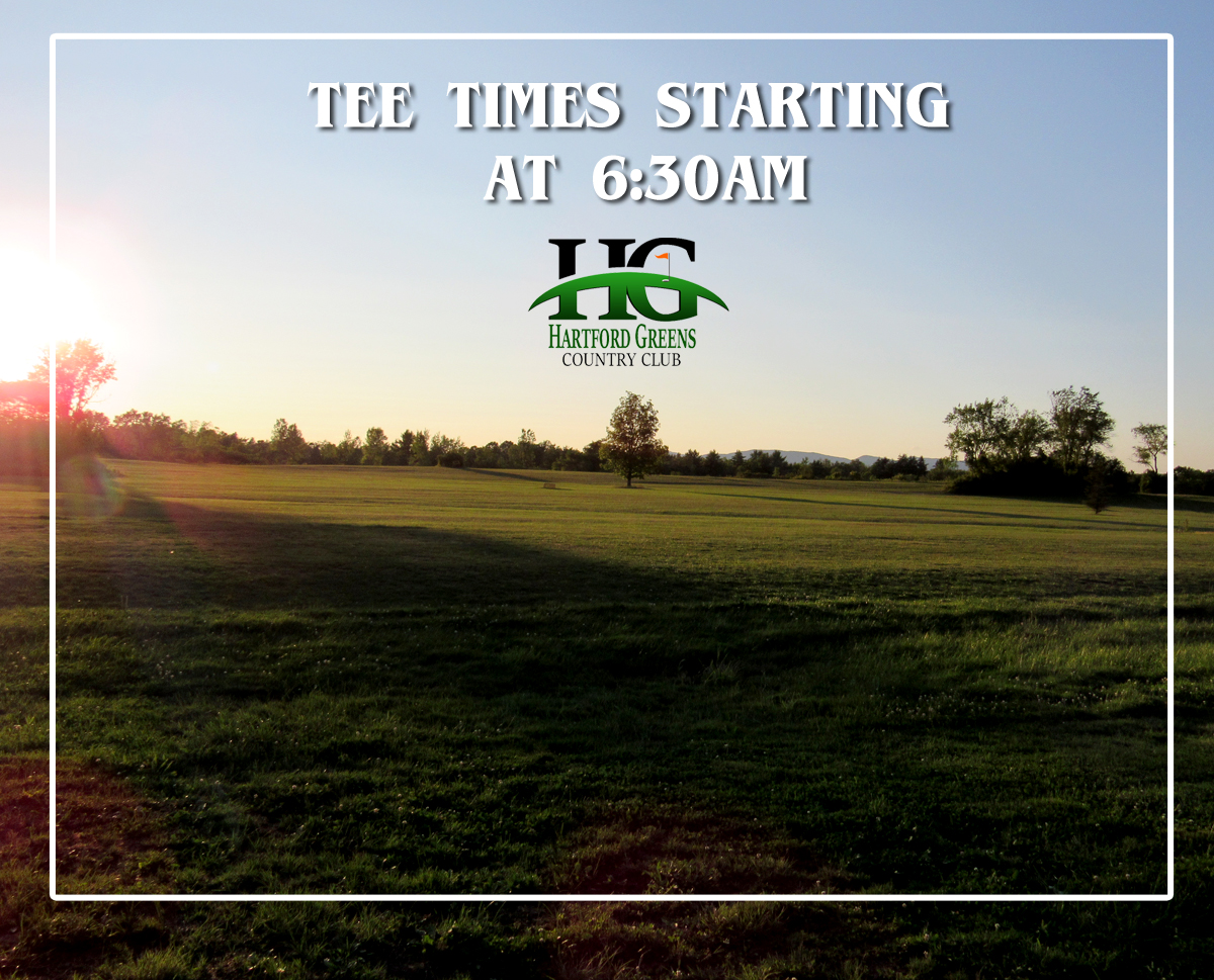 tee times now start at 6:30am at Hartford Greens Country Club