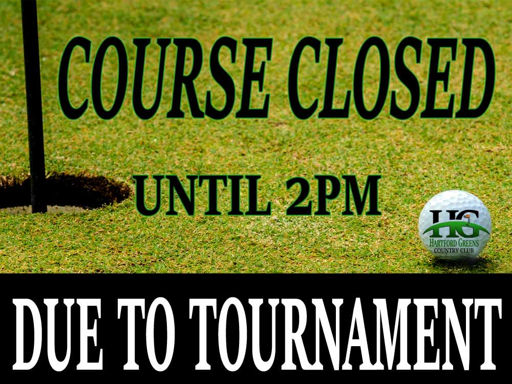course closed due to golf tournaments